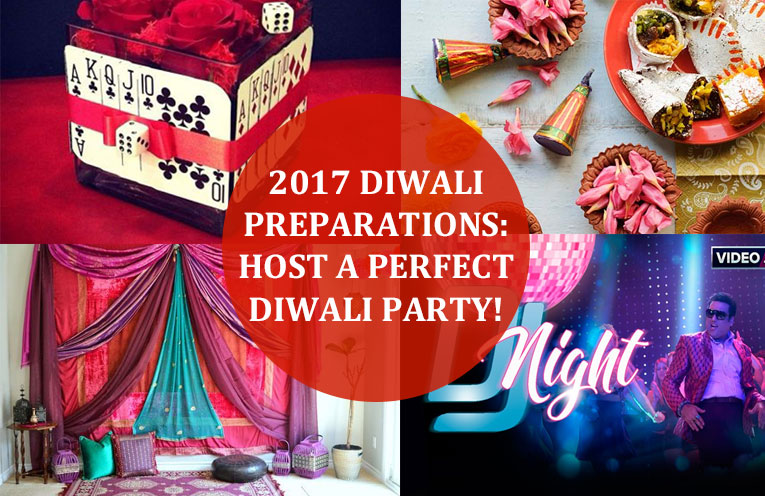 2017 Diwali Preparations: Host A Perfect Diwali Party!