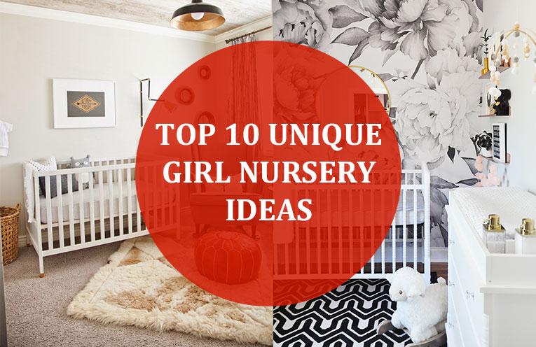 Top 10 Unique Girl Nursery Ideas