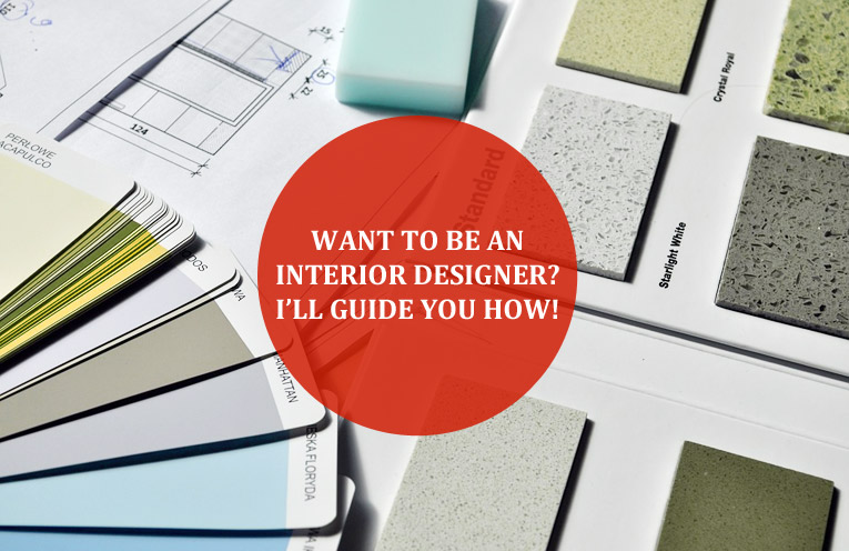Requirements for becoming an Interior Designer-Guide how you can do it