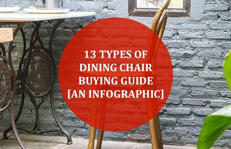 13 Types of Dining Chair Buying Guide [An Infographic]