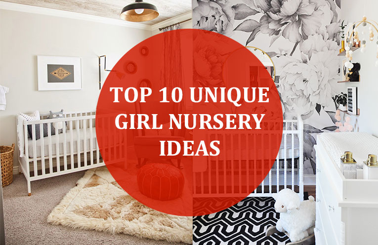 Top 10 Unique Girl Nursery Ideas