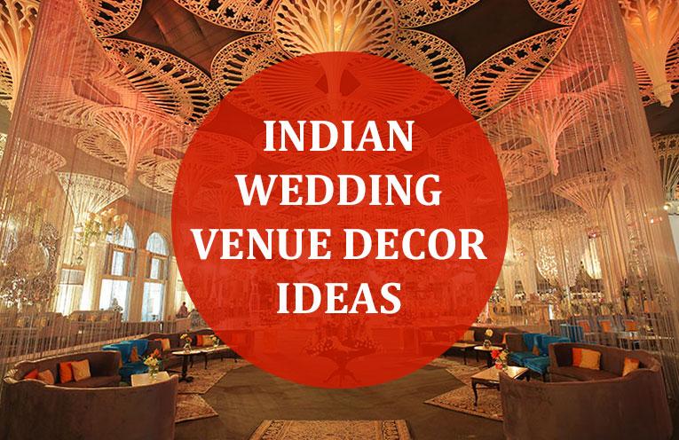 Indian Wedding Venue Decor Ideas That Stole The Show Interior