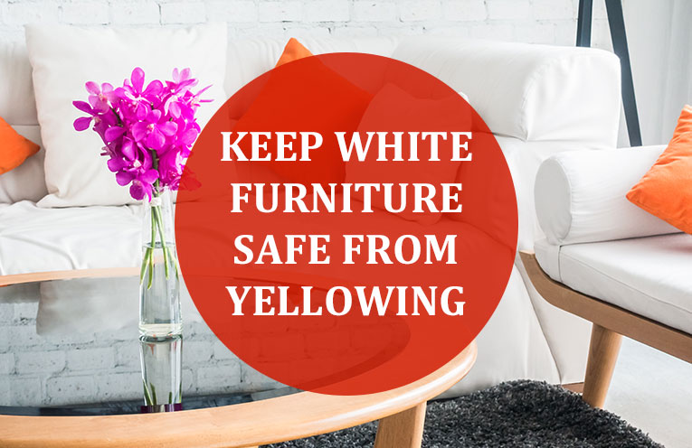 Keep White Furniture Safe From Yellowing Interior Designology